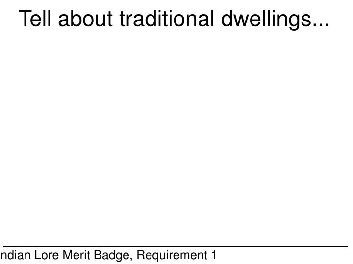 Tell about traditional dwellings...