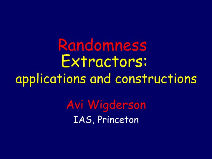 Extractors applications and constructions