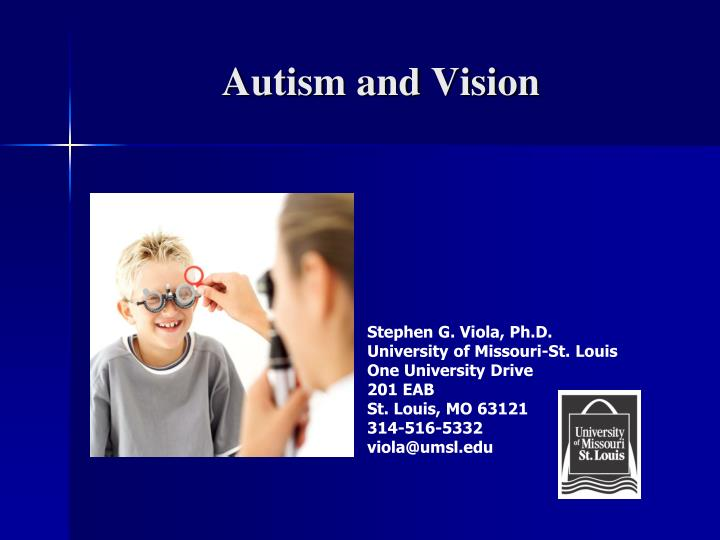 PPT - Autism and Vision PowerPoint Presentation