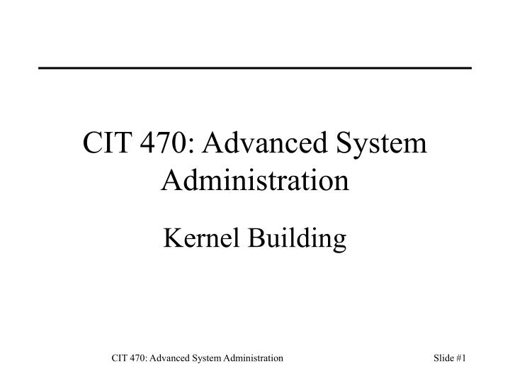 Cit 470 advanced system administration