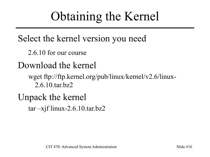Obtaining the Kernel
