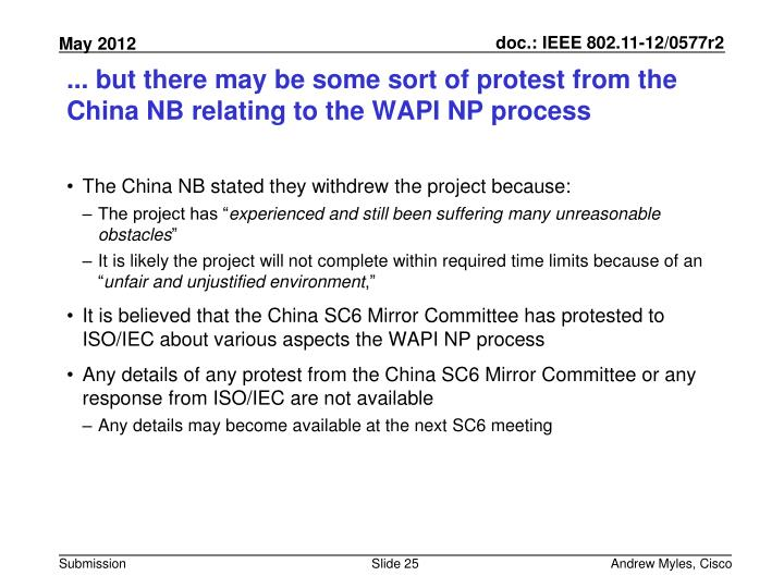 ... but there may be some sort of protest from the China NB relating to the WAPI NP process