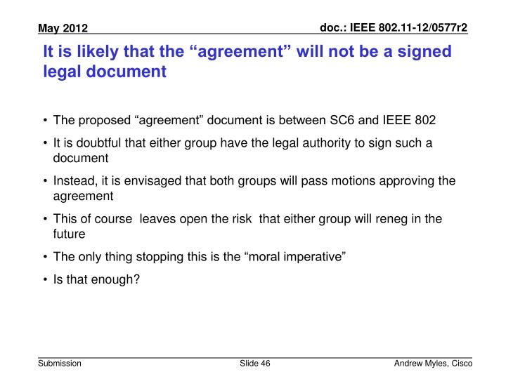"It is likely that the ""agreement"" will not be a signed legal document"