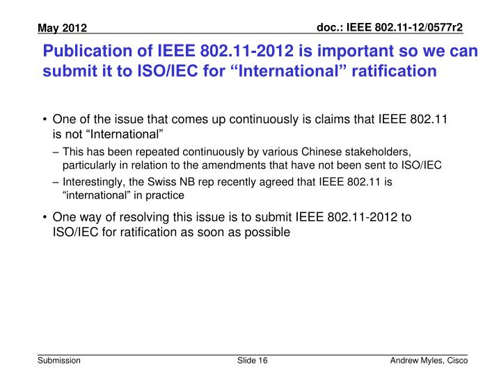 "Publication of IEEE 802.11-2012 is important so we can submit it to ISO/IEC for ""International"" ratification"