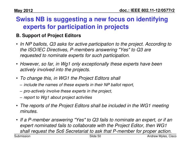 Swiss NB is suggesting a new focus on identifying experts for participation in projects