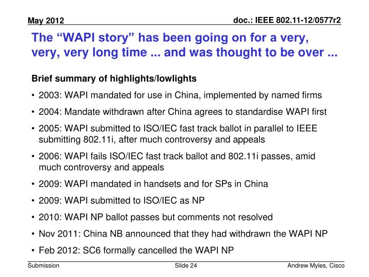 "The ""WAPI story"" has been going on for a very, very, very long time ... and was thought to be over ..."