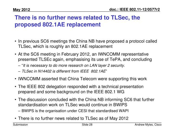 There is no further news related to TLSec, the proposed 802.1AE replacement