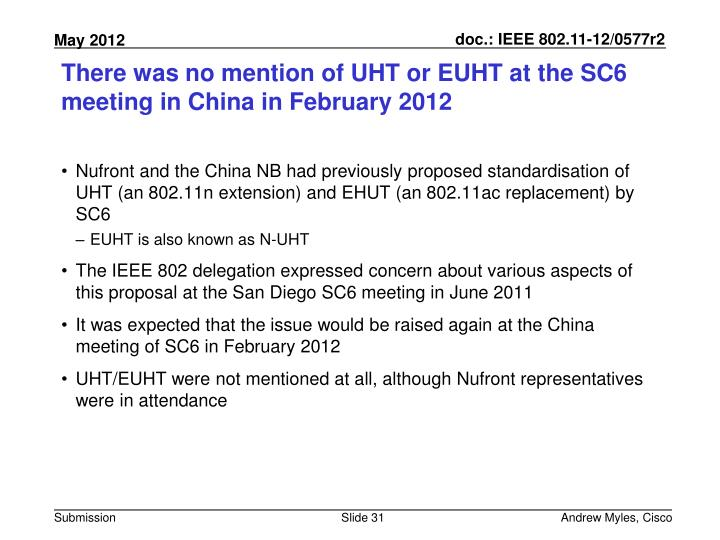 There was no mention of UHT or EUHT at the SC6 meeting in China in February 2012