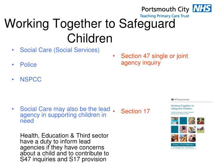 working together to safeguard children The publication of working together to safeguard children (doh, 1999b) and the new assessment framework for children in need (doh, 1999) pose considerable challenges for inter-agency work in.
