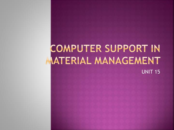 Computer support in material management