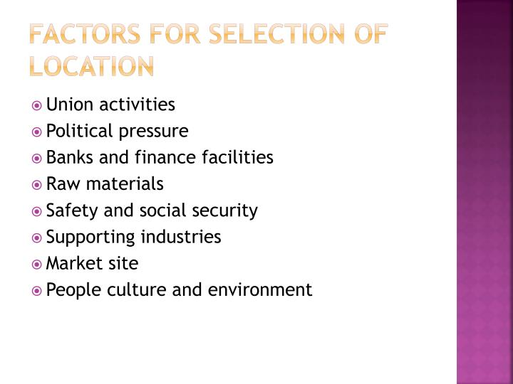 Factors for selection of location
