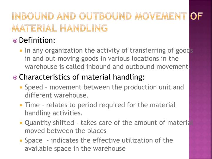 Inbound and outbound movement of material handling