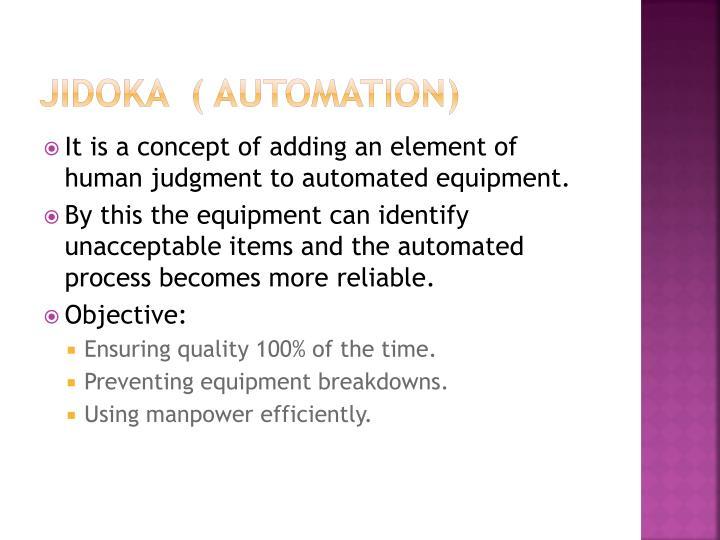 JIDOKA  ( Automation)
