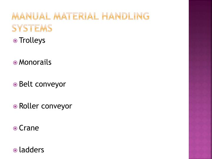 Manual material handling systems
