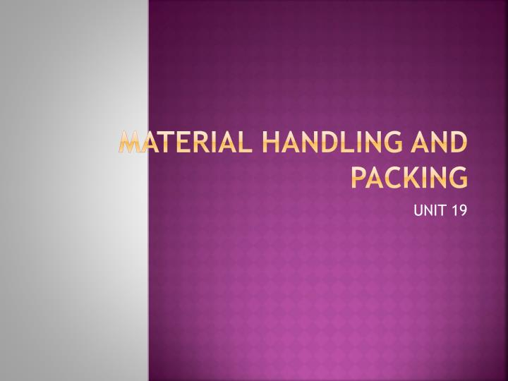 Material Handling and Packing
