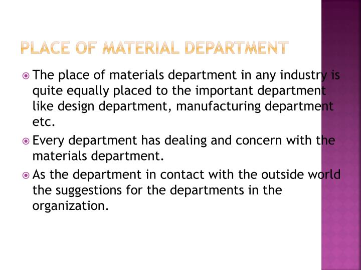 Place of material department