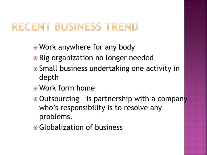 Recent business trend