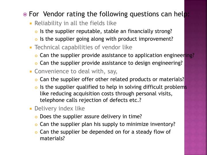 For  Vendor rating the following questions can help: