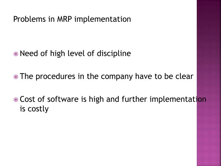Problems in MRP implementation