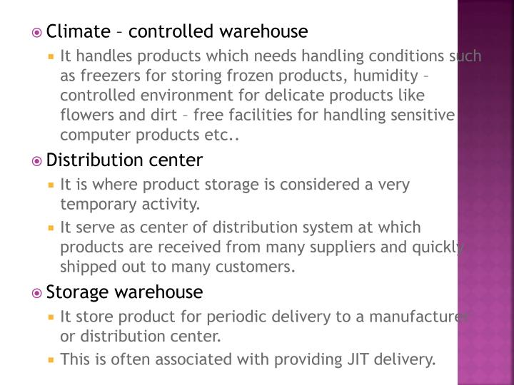 Climate – controlled warehouse