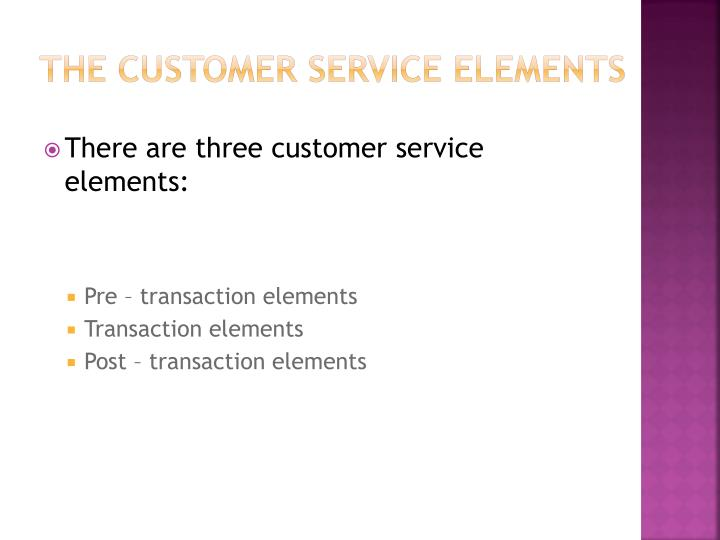 The customer service elements