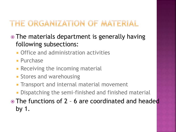 The organization of material