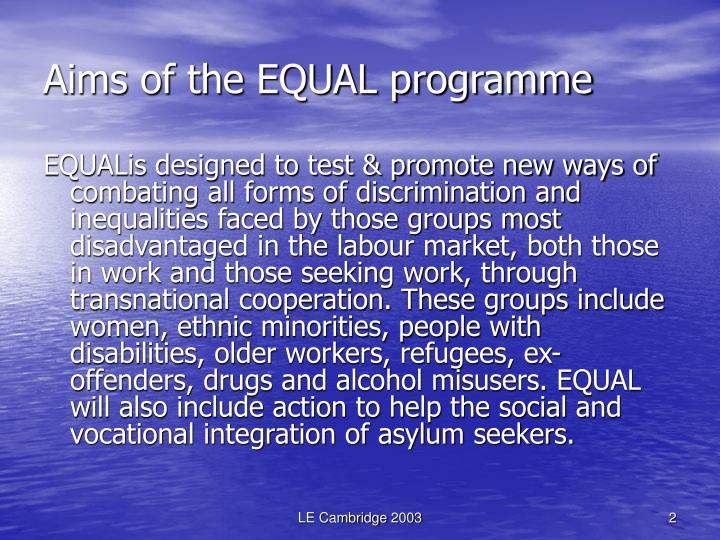 Aims of the EQUAL programme