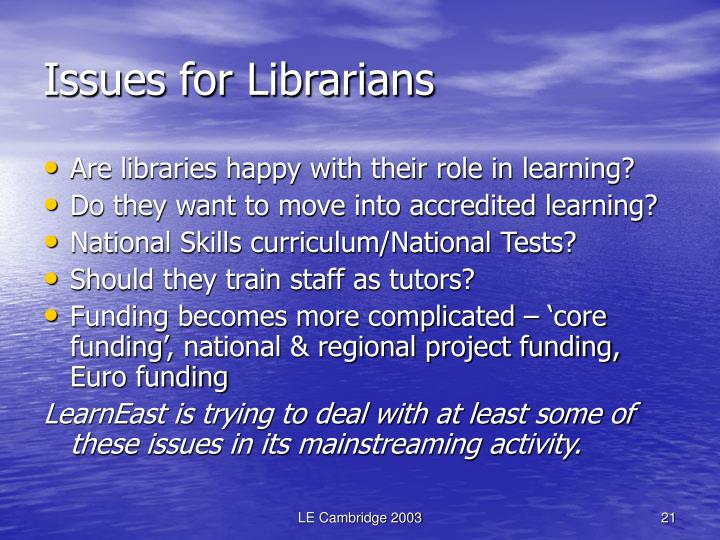 Issues for Librarians