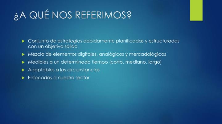 ¿A QUÉ NOS REFERIMOS?