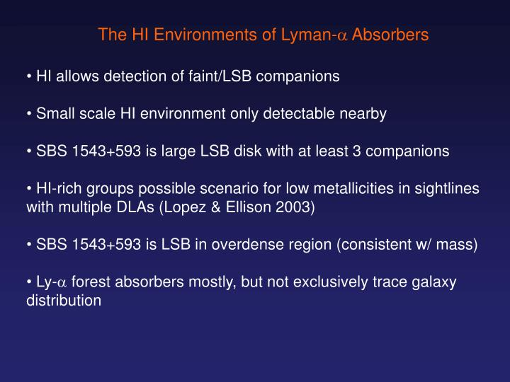 The HI Environments of Lyman-