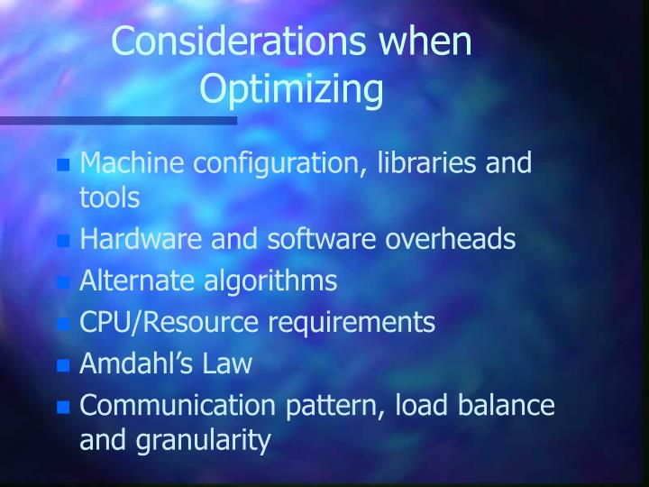 Considerations when Optimizing