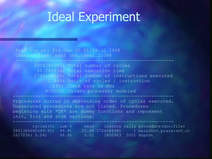 Ideal Experiment