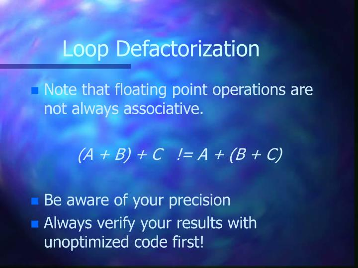 Loop Defactorization