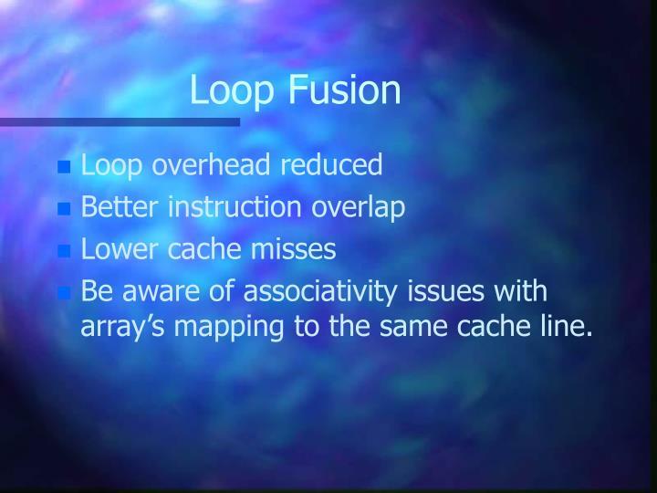 Loop Fusion