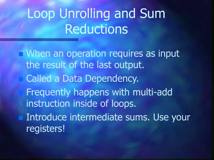 Loop Unrolling and Sum Reductions