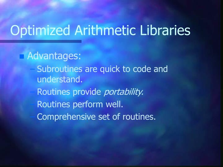 Optimized Arithmetic Libraries