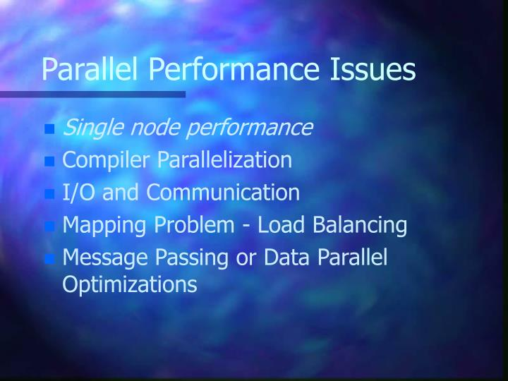 Parallel Performance Issues