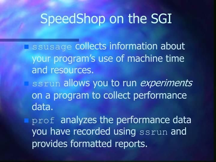 SpeedShop on the SGI