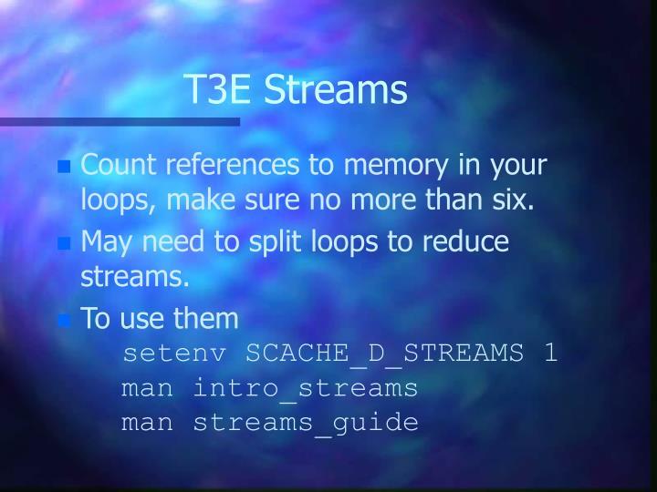 T3E Streams