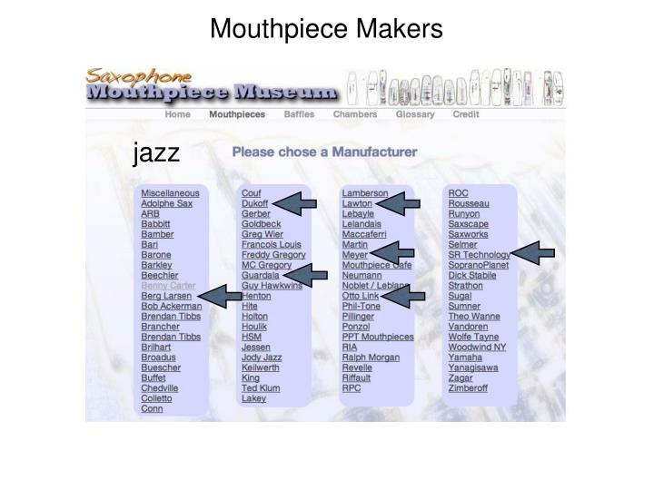 Mouthpiece Makers