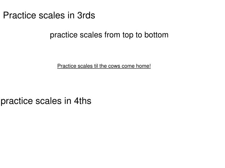 Practice scales in 3rds