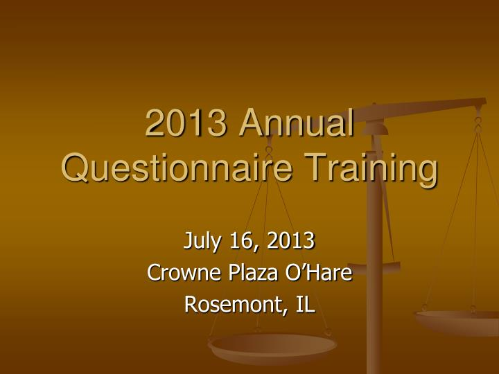 2013 annual questionnaire training