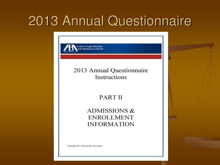 2013 Annual Questionnaire