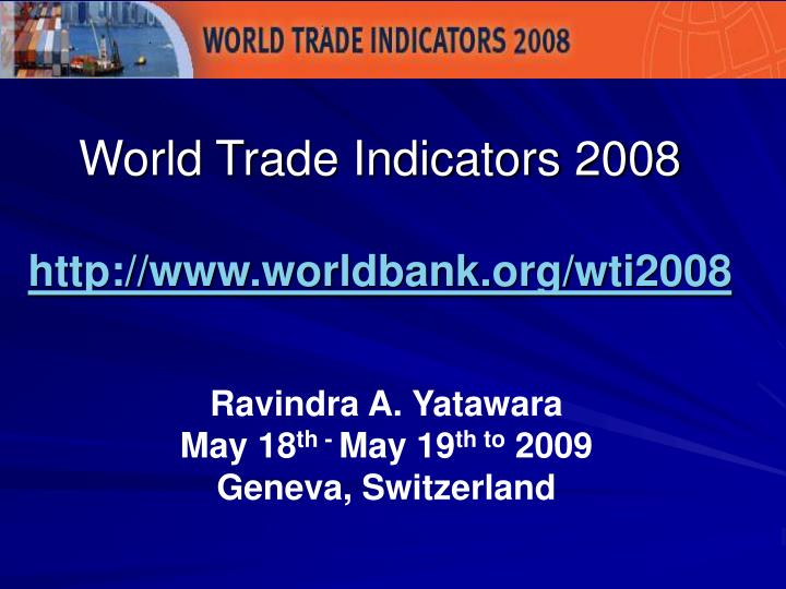 World Trade Indicators 2008