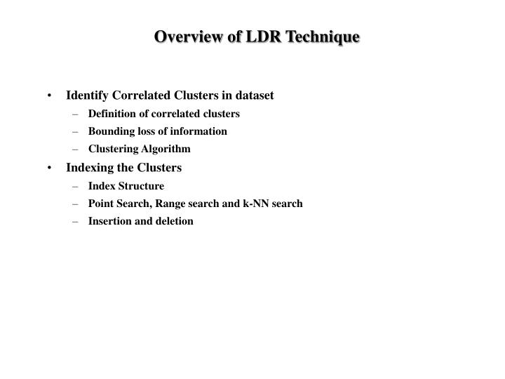 Overview of LDR Technique