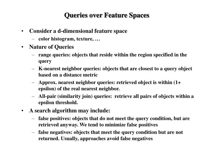Queries over feature spaces