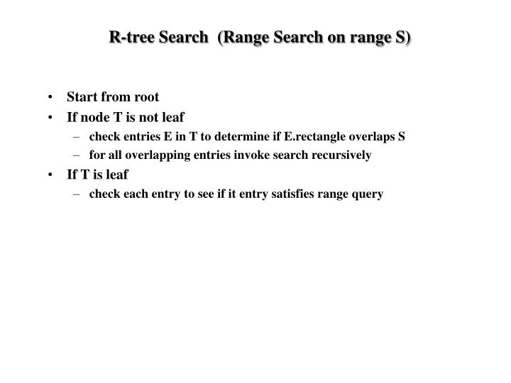 R-tree Search  (Range Search on range S)