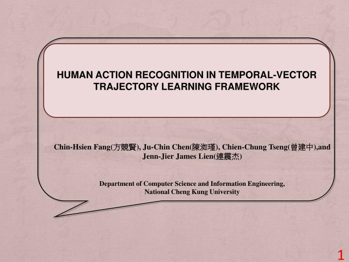 HUMAN ACTION RECOGNITION IN TEMPORAL-VECTOR TRAJECTORY LEARNING FRAMEWORK