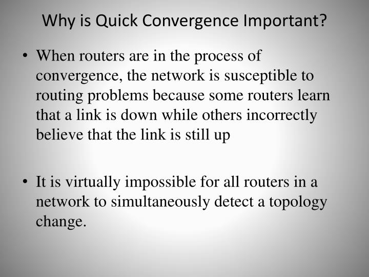 Why is Quick Convergence Important?