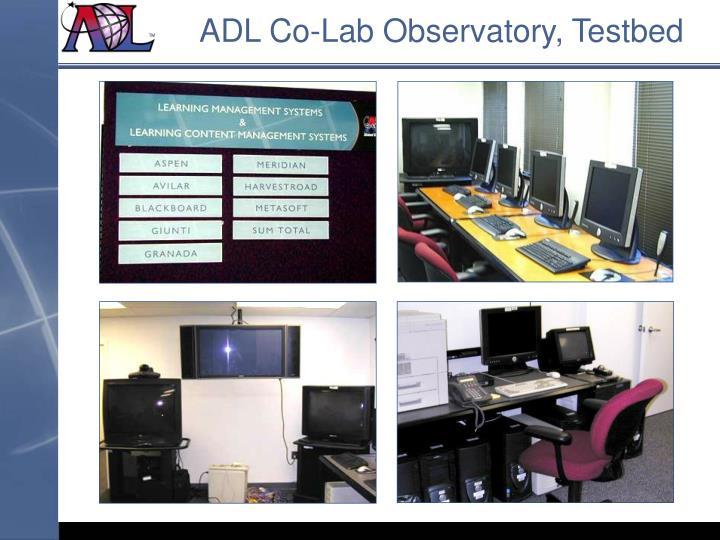 ADL Co-Lab Observatory, Testbed